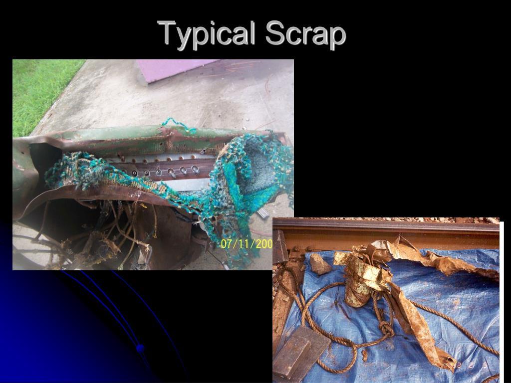 Typical Scrap