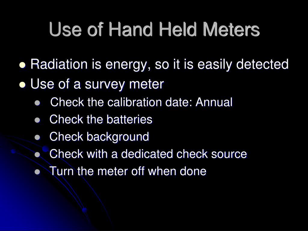 Use of Hand Held Meters