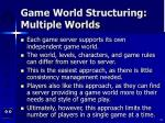 game world structuring multiple worlds