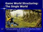 game world structuring the single world33