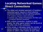 locating networked games direct connections