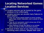 locating networked games location services42