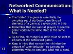 networked communication what is needed