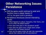 other networking issues persistence