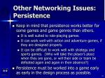 other networking issues persistence54