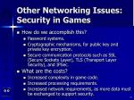 other networking issues security in games57