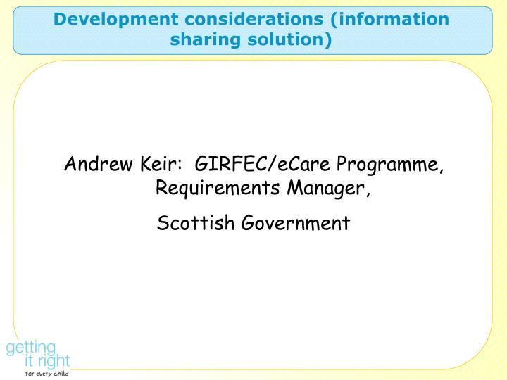 Development considerations (information sharing solution)