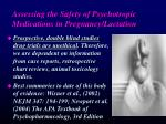 assessing the safety of psychotropic medications in pregnancy lactation