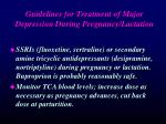 guidelines for treatment of major depression during pregnancy lactation