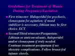 guidelines for treatment of mania during pregnancy lactation