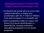 managing pregnancy in women who require chronic psychotropics cont35