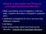 obstacles to recognition and treatment of perinatal mood anxiety disorders