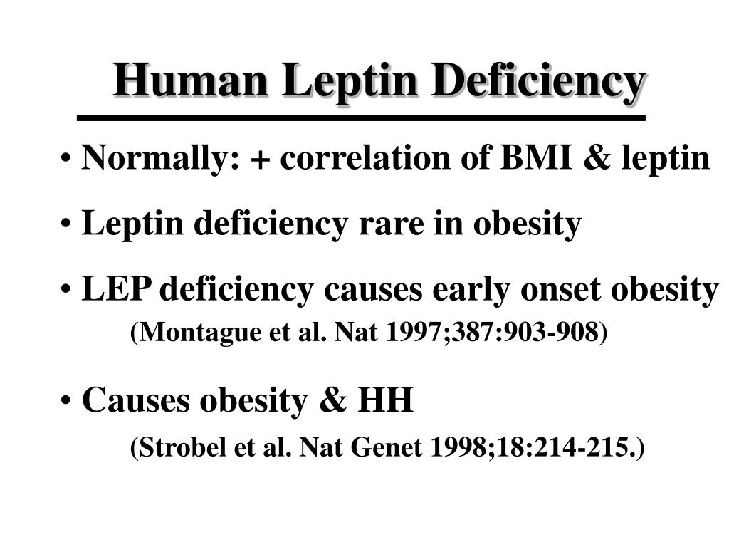 LEP deficiency causes early onset obesity