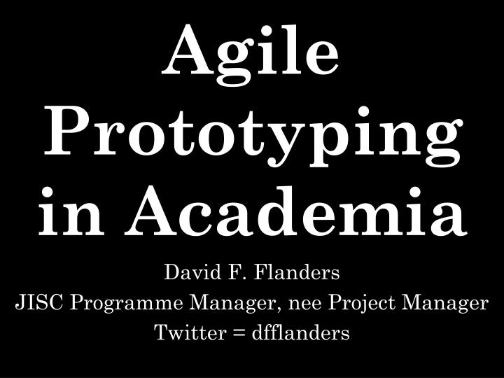 Agile prototyping in academia