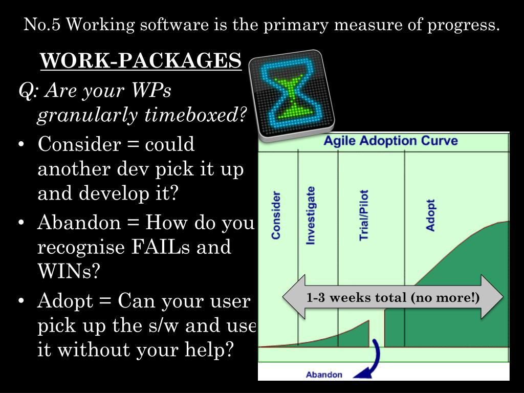 No.5 Working software is the primary measure of progress.