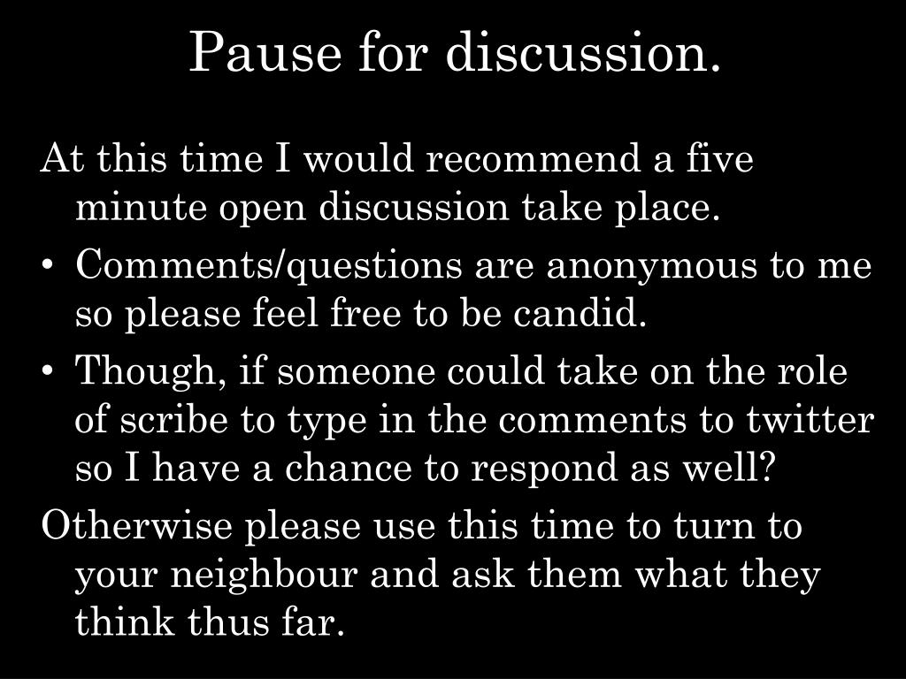 Pause for discussion.