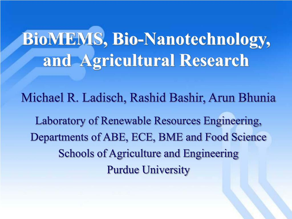 BioMEMS, Bio-Nanotechnology, and  Agricultural Research