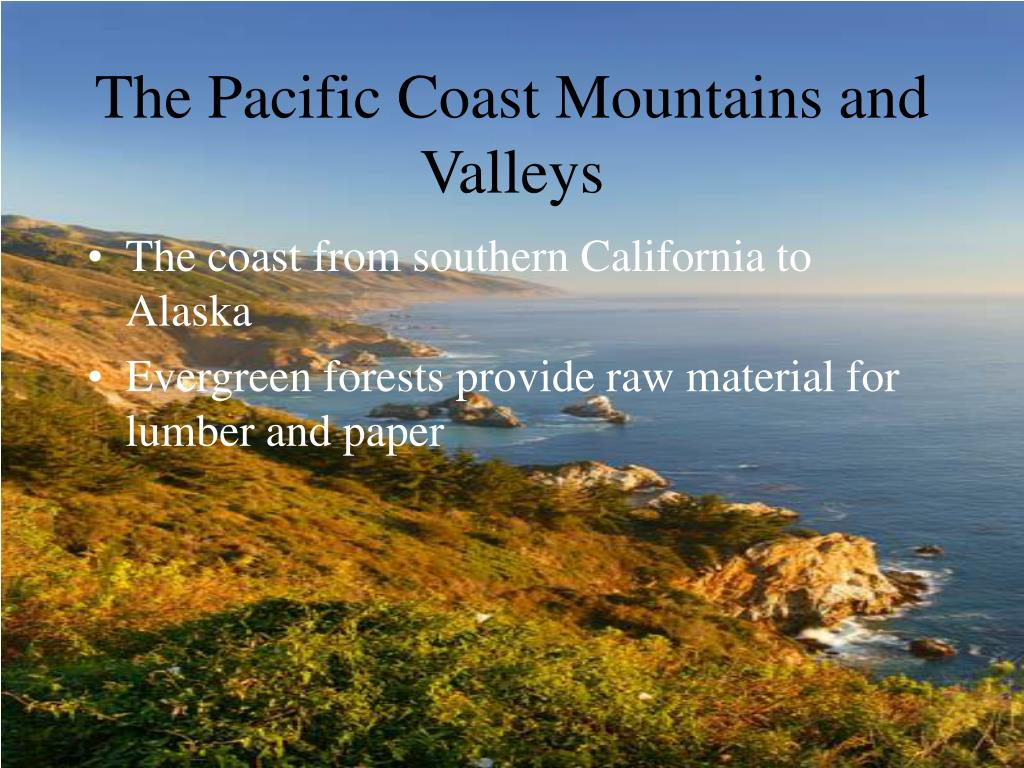The Pacific Coast Mountains and Valleys