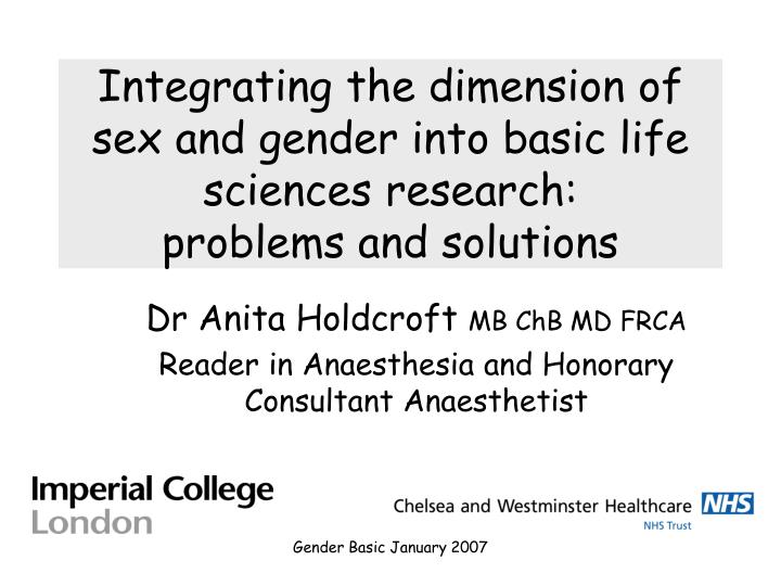 Integrating the dimension of sex and gender into basic life sciences research: