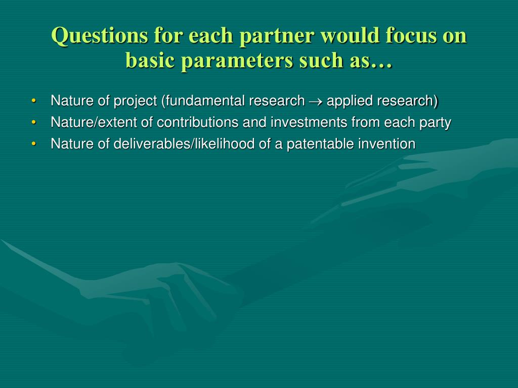 Questions for each partner would focus on basic parameters such as…