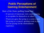 public perceptions of gaming entertainment