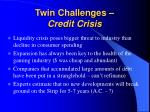 twin challenges credit crisis