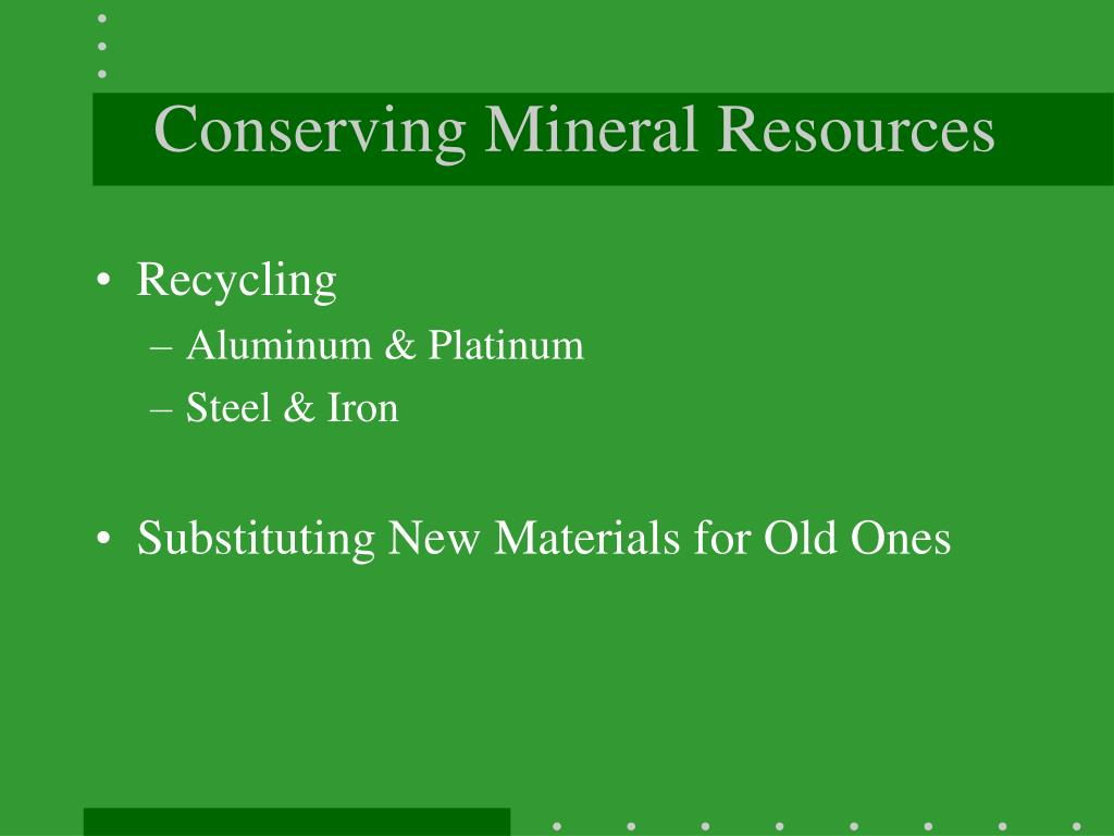 Conserving Mineral Resources