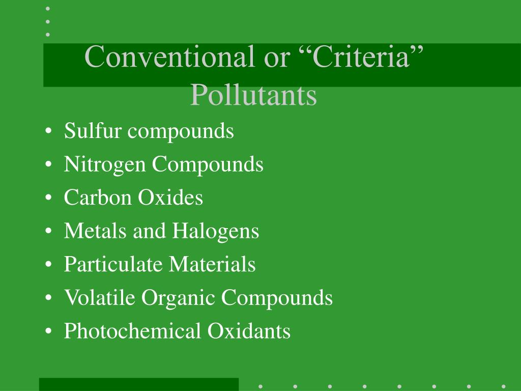 """Conventional or """"Criteria"""" Pollutants"""