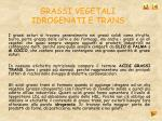 grassi vegetali idrogenati e trans
