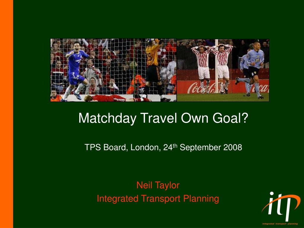 matchday travel own goal tps board london 24 th september 2008 l.