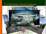 the matchday travel challenge4