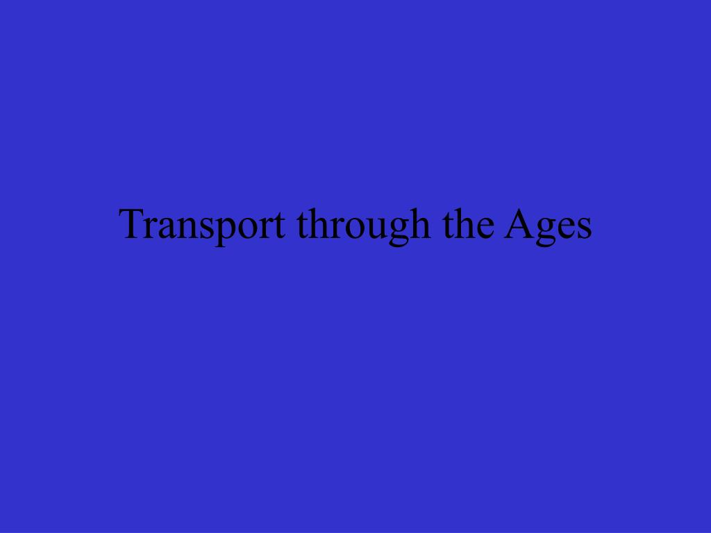 transport through the ages l.