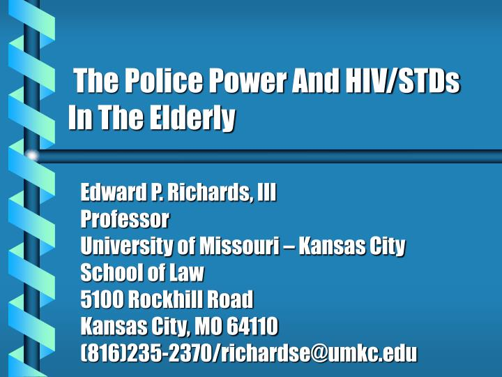The police power and hiv stds in the elderly