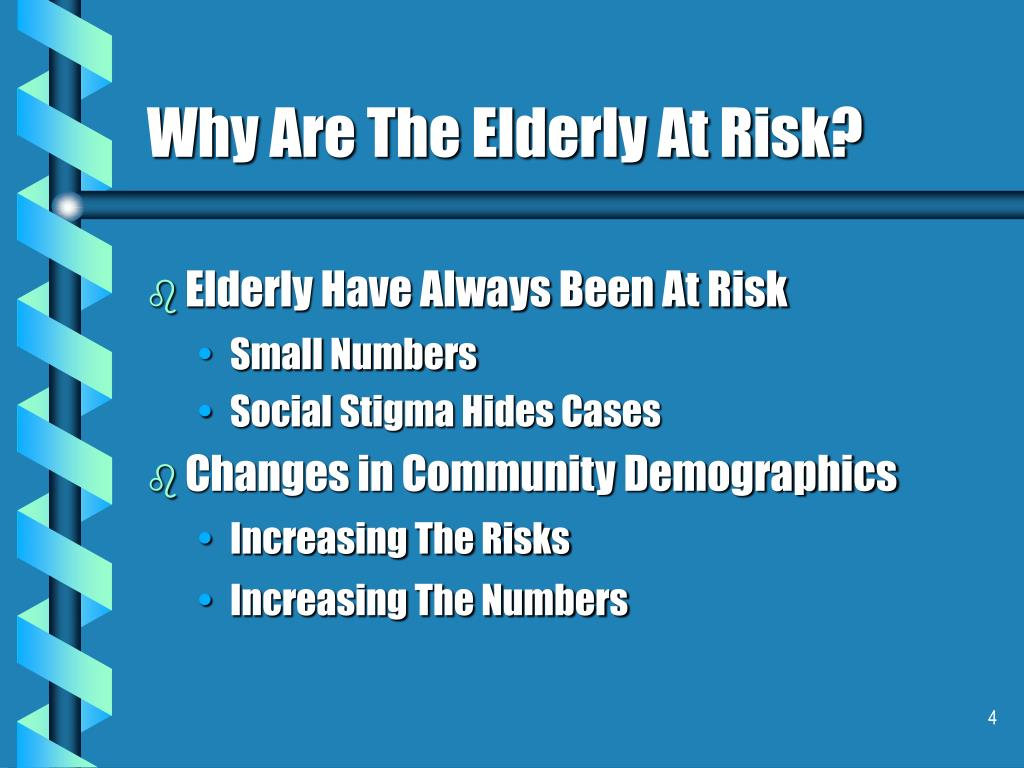 Why Are The Elderly At Risk?