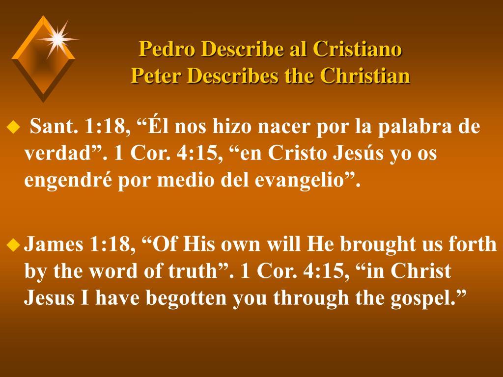 Pedro Describe al Cristiano            Peter Describes the Christian
