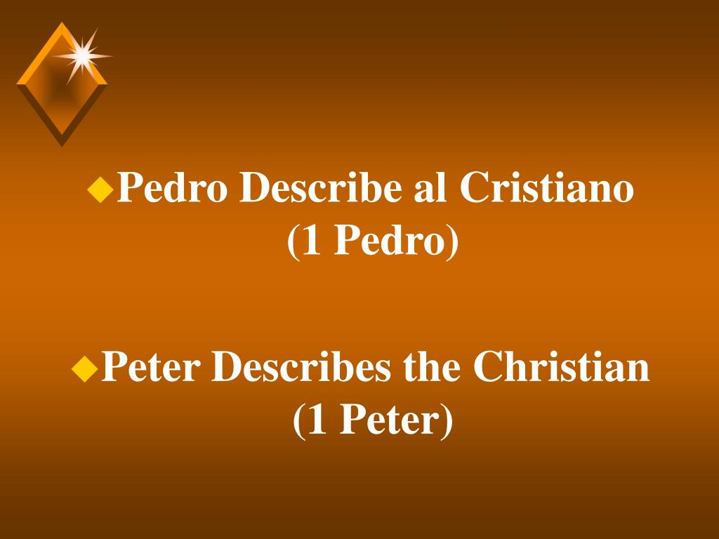Pedro Describe al Cristiano (1 Pedro)