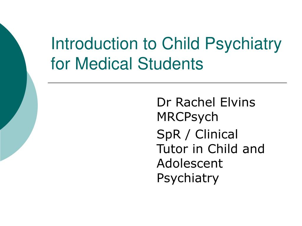 introduction to child psychiatry for medical students l.