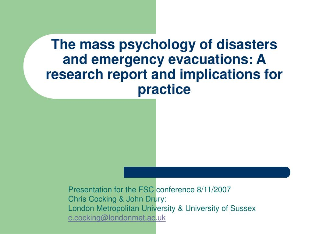 The mass psychology of disasters and emergency evacuations: A research report and implications for practice