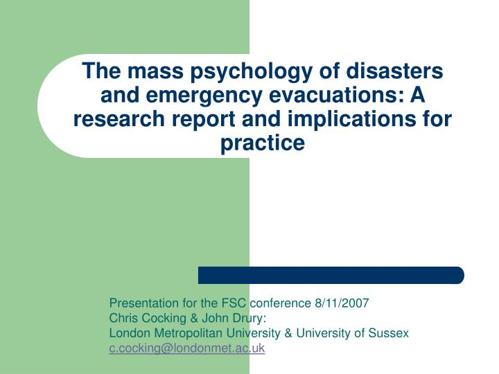 The mass psychology of disasters and emergency evacuations: A research report and implications for p...