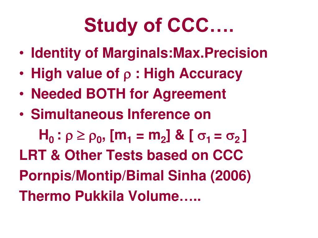 Study of CCC….
