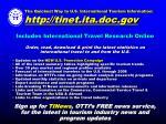 the quickest way to u s international tourism information http tinet ita doc gov