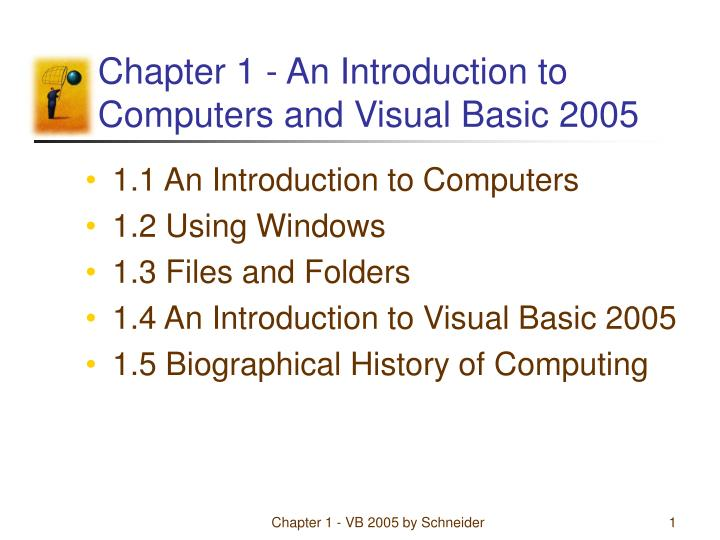 Chapter 1 an introduction to computers and visual basic 2005