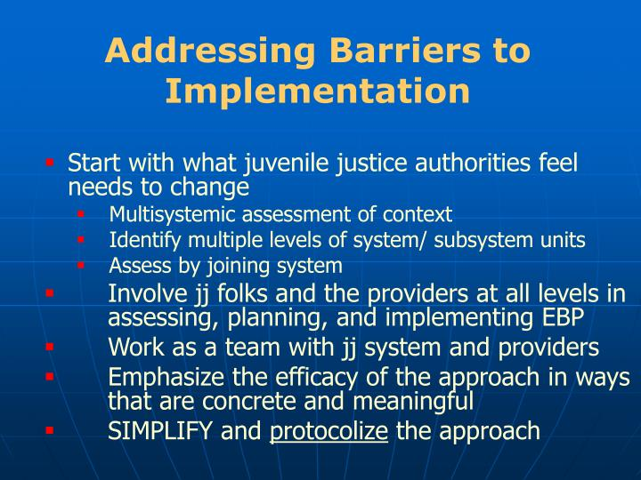 Addressing Barriers to Implementation