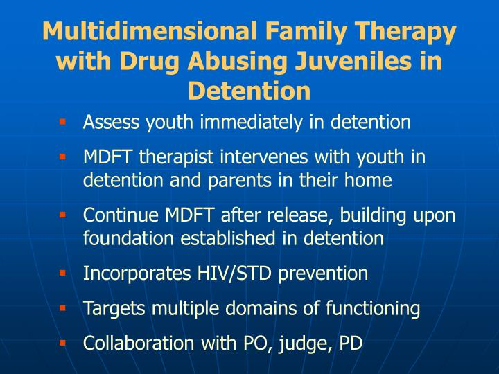 Multidimensional Family Therapy with Drug Abusing Juveniles in Detention