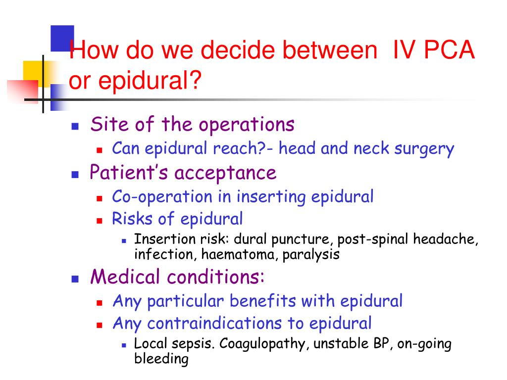 How do we decide between  IV PCA or epidural?