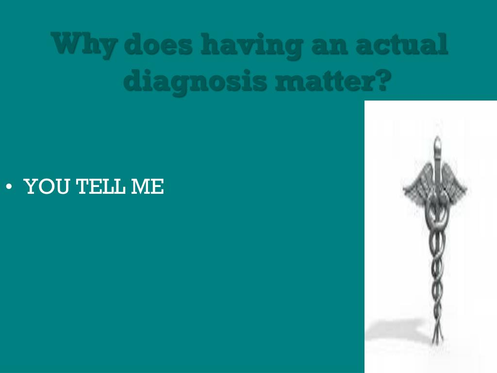 does having an actual diagnosis matter?