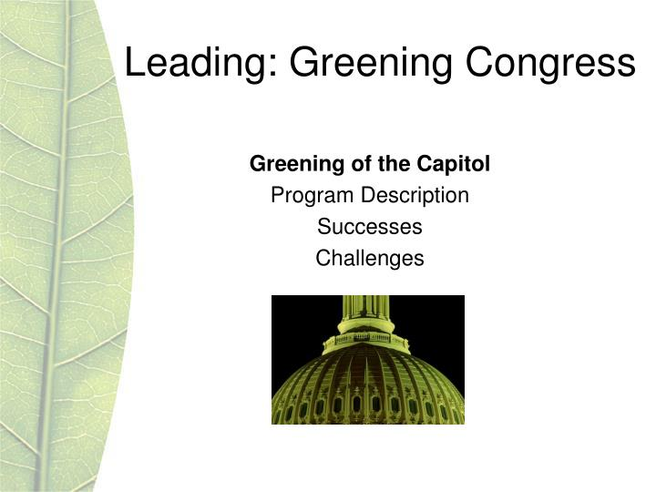 Leading: Greening Congress
