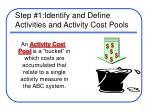 step 1 identify and define activities and activity cost pools