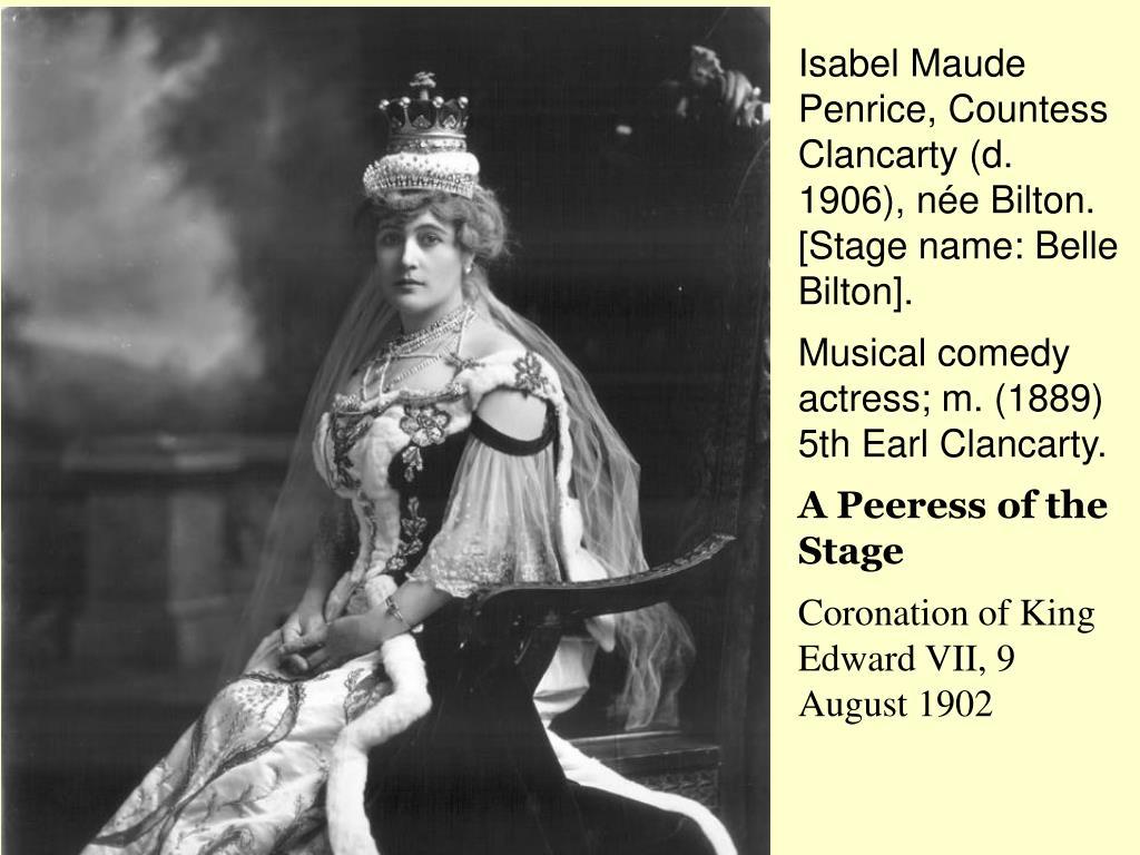 Isabel Maude Penrice, Countess Clancarty (d. 1906), née Bilton. [Stage name: Belle Bilton].