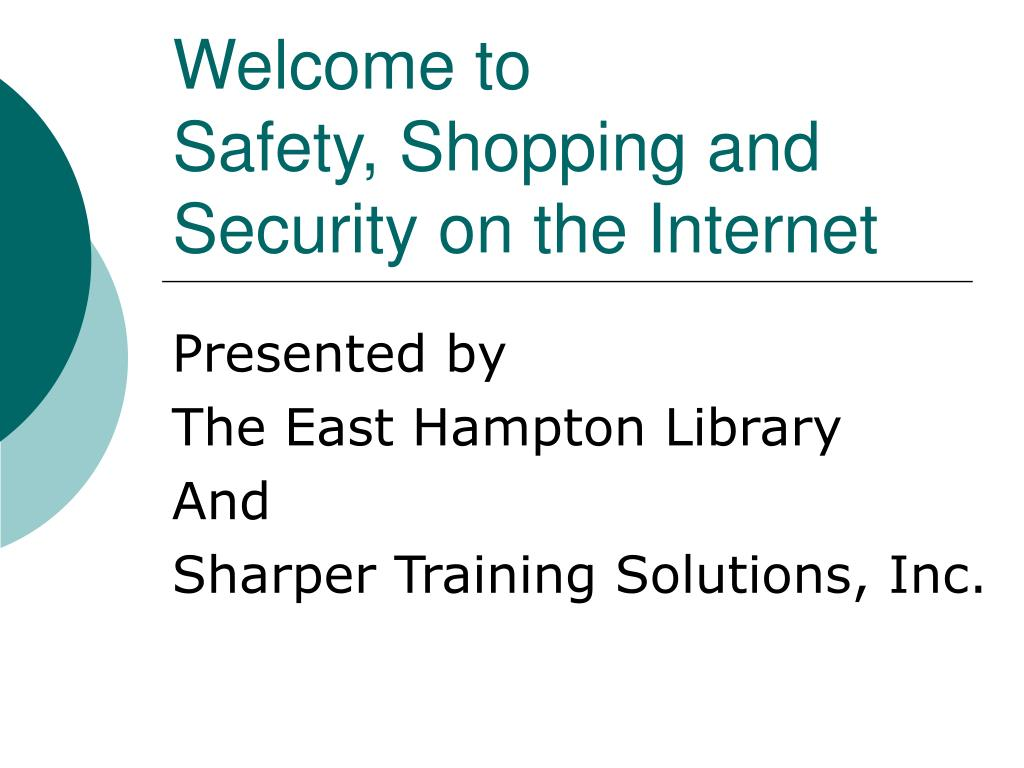 welcome to safety shopping and security on the internet l.